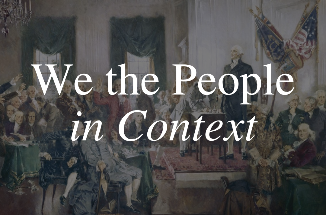 We the People in Context